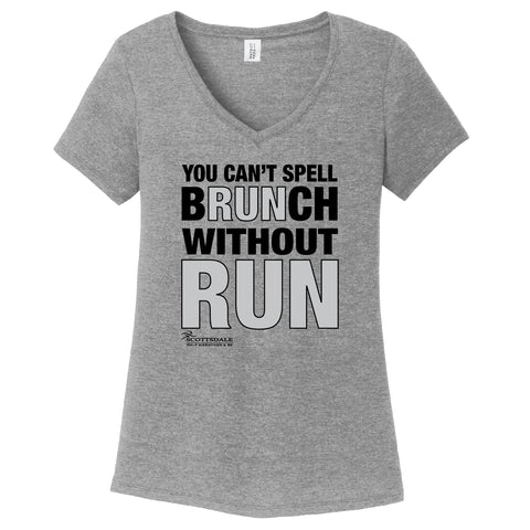 You Can't Spell Brunch Without Run Womens V-Neck (Phoenix 10K)
