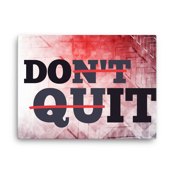 Don't Quit Canvas