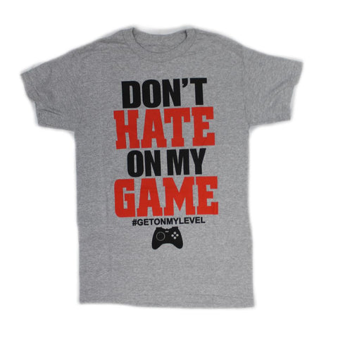 Don't Hate On My Game T-Shirts #GETONMYLEVEL