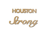 Houston Strong Words Wood Cutouts