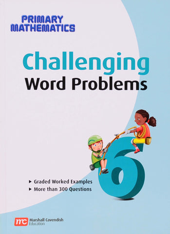 Challenging Word Problems for Primary Mathematics 6 - Learning Plus PH