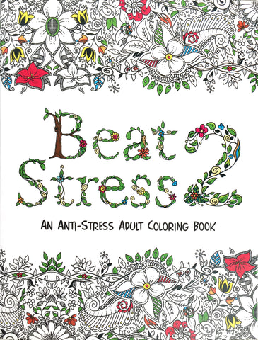 Beat Stress 2 - An Anti-Stress Adult Coloring Book