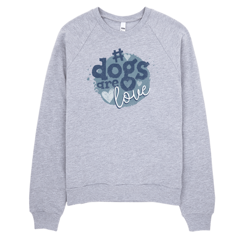 Dogs Are Love Sweatshirt