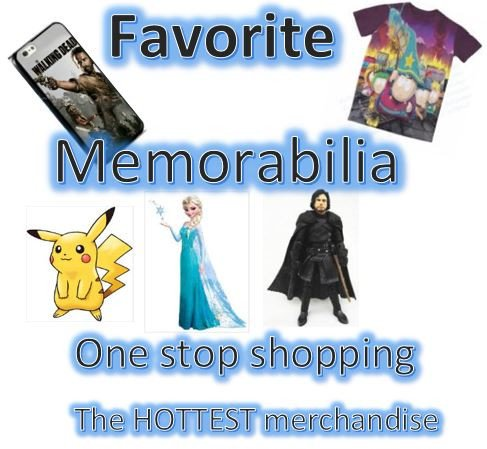 One stop shopping - Favorite Memorabilia