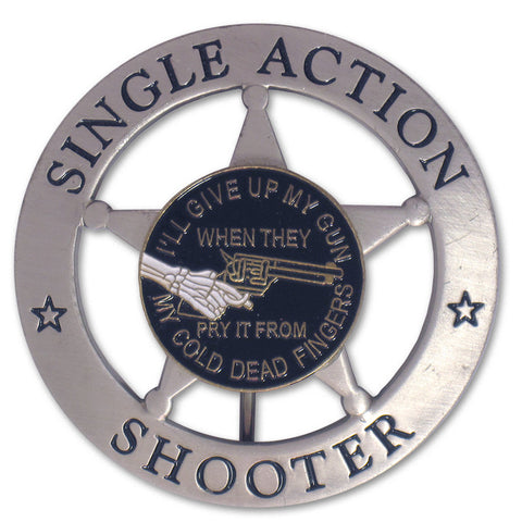 Clearance - Silver Single Action Shooter - Cold Dead Fingers Badge - MaxArmory
