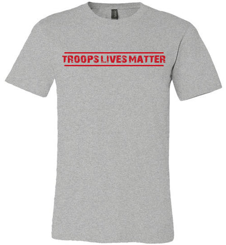 Troops Lives Matter (in Red) - Men's Tee