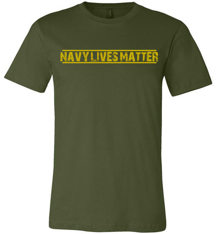 Navy Lives Matter (in Yellow) - Men's Tee by TroopsLivesMatter.com