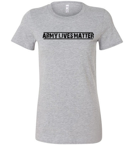 Army Lives Matter (in Black) - Women's Tee by TroopsLivesMatter.com