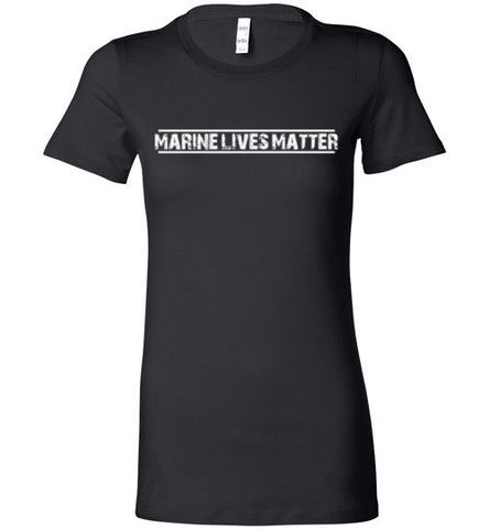 Marine Lives Matter (in White) - Women's Tee by TroopsLivesMatter.com