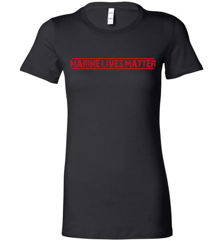 Marine Lives Matter (in Red) - Women's Tee by TroopsLivesMatter.com