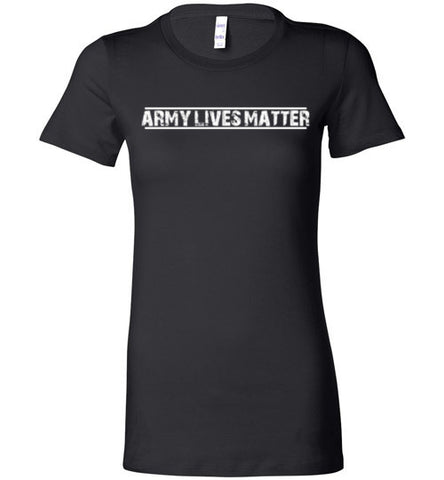Army Lives Matter (in White) - Women's Tee by TroopsLivesMatter.com
