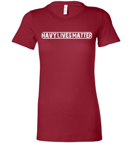 Navy Lives Matter (in White) - Women's Tee by TroopsLivesMatter.com