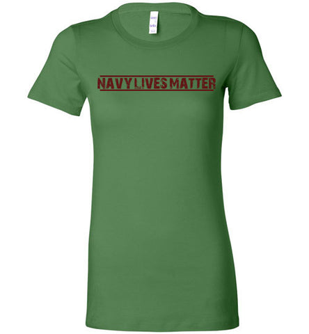Navy Lives Matter (in Dark Red) - Women's Tee by TroopsLivesMatter.com