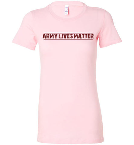 Army Lives Matter (in Dark Red) - Women's Tee by TroopsLivesMatter.com