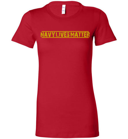Navy Lives Matter (in Yellow) - Women's Tee by TroopsLivesMatter.com