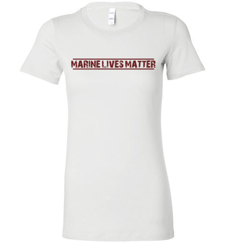 Marine Lives Matter (in Dark Red) - Women's Tee by TroopsLivesMatter.com