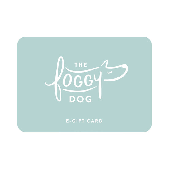 The Foggy Dog E-Gift Card from The Foggy Dog