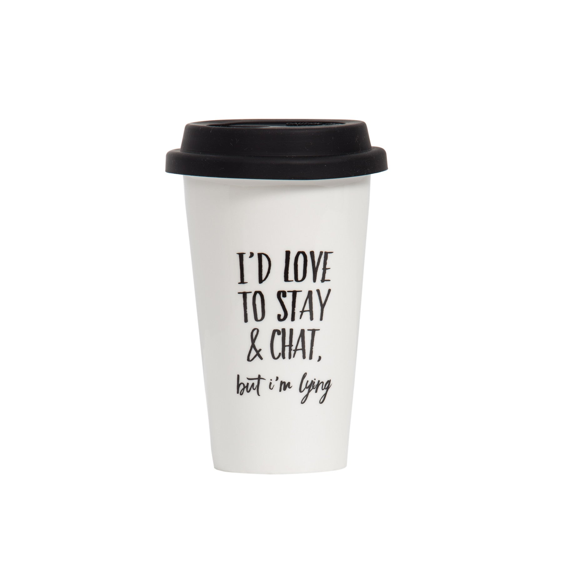 I'd Love To Stay and Chat Takeaway Cup