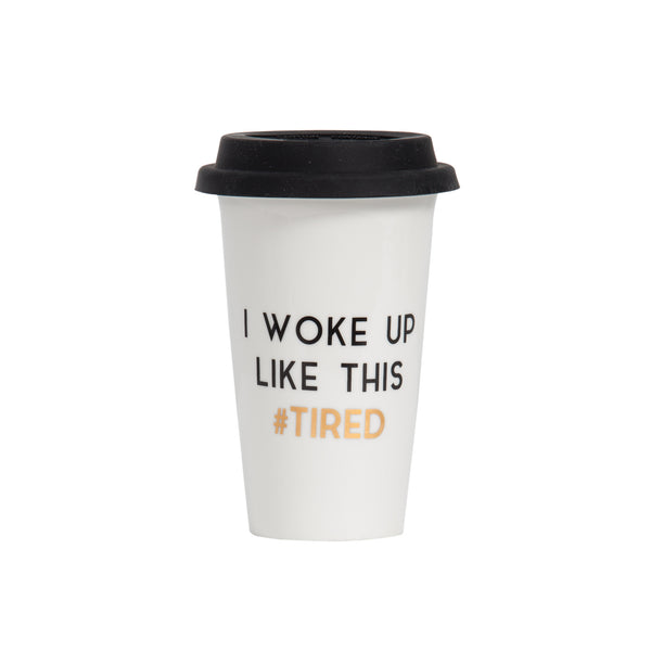 I Woke Up Like This Takeaway Cup