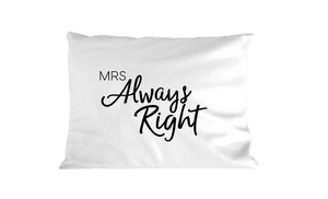 PILLOW CASE MRS ALWAYS RIGHT - Georgie & Moon