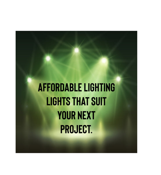 Affordable Lighting | Lights that Suit your next project.