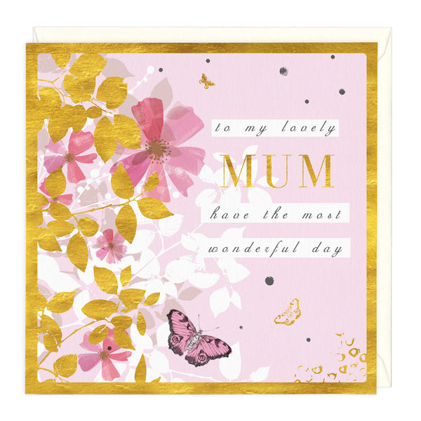 To My Lovely Mum Have The Most Wonderful Day Card