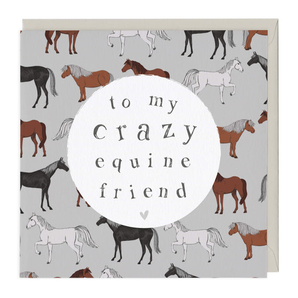 To My Crazy Equine Friend Card