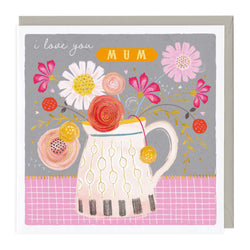 Flower Jug I Love You Mum Card