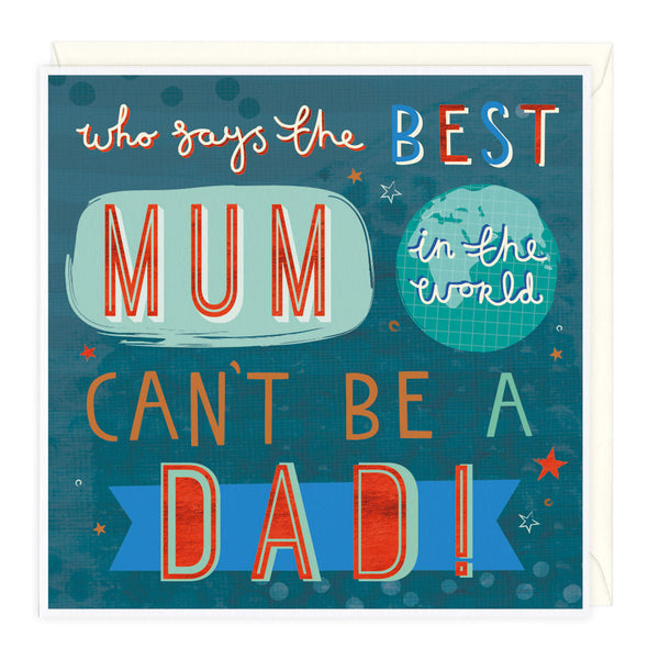 Best Mum Can Be Dad Card