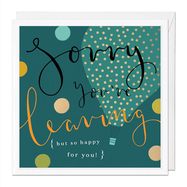 Sorry You're Leaving Luxury Greeting Card