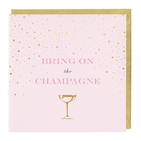 Bring On The Champagne Greeting Card