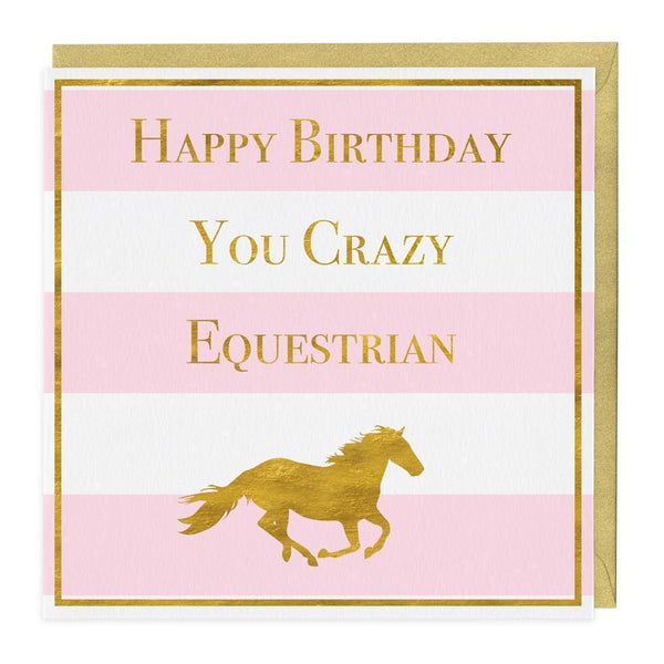 Happy Birthday You Crazy Equestrian Card