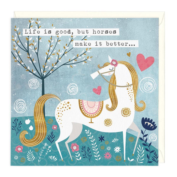 Life Is Good But Horses Make It Better Card