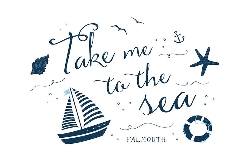 Falmouth Take Me To The Sea Art Print