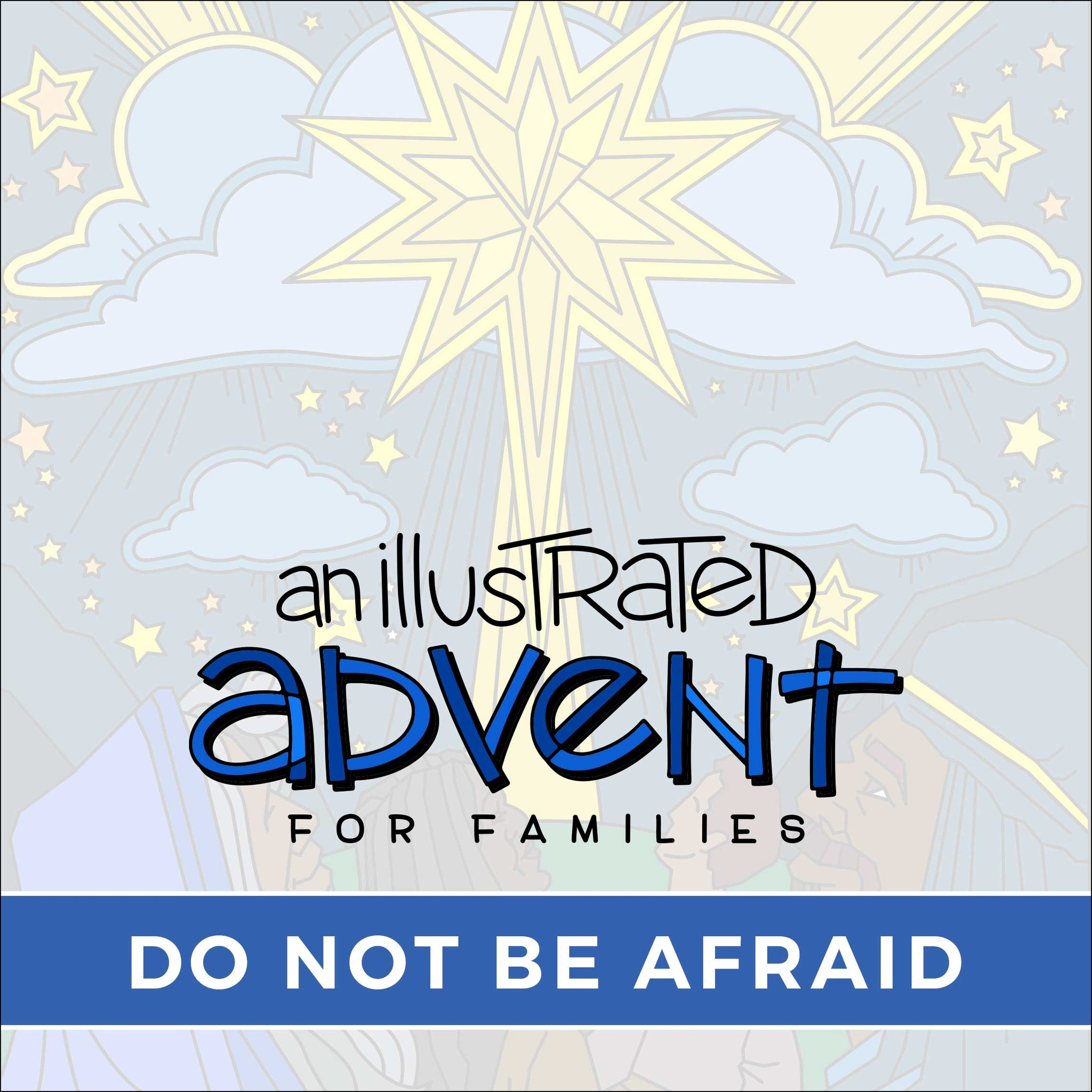 An Illustrated Advent for Families: Do Not Be Afraid