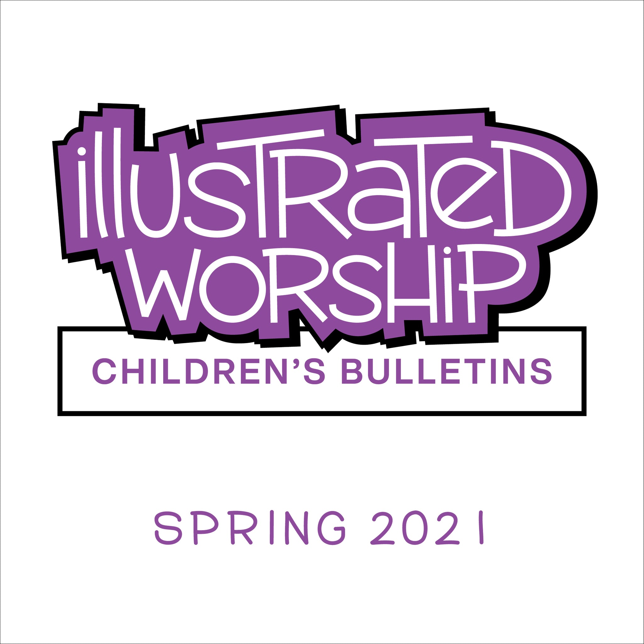 Illustrated Worship Children's Bulletins: Spring 2021