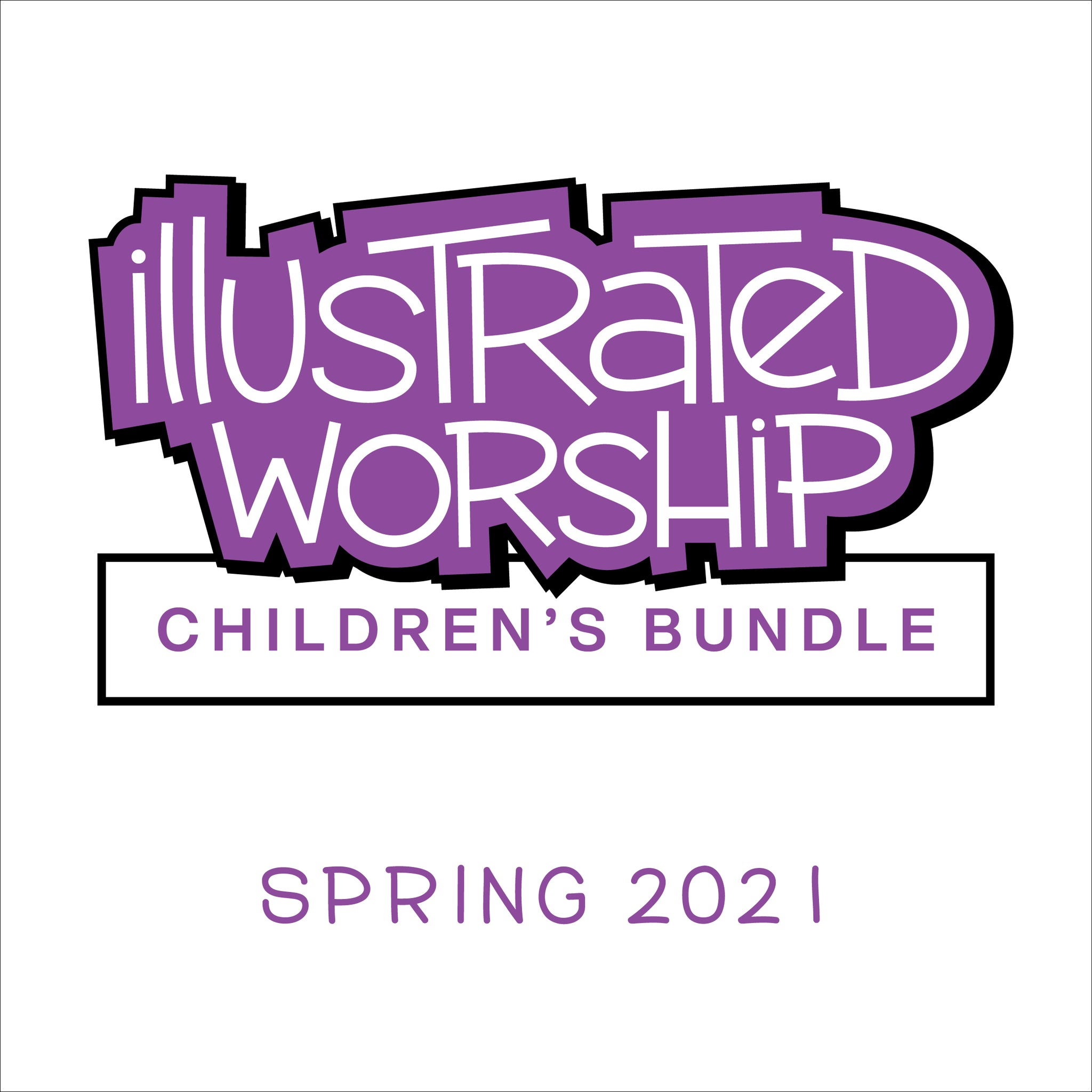 Illustrated Worship Children's Bundle: Spring 2021