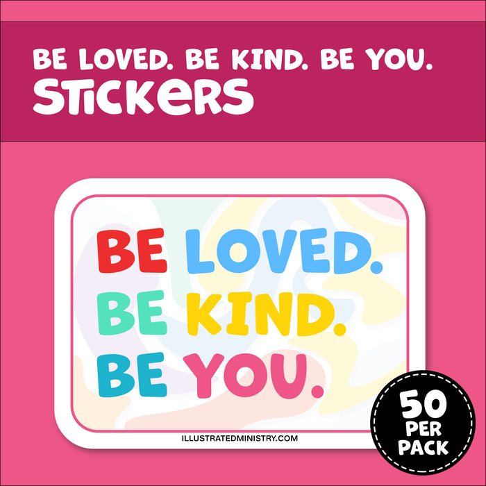 """Be Loved. Be Kind. Be You."" Stickers"