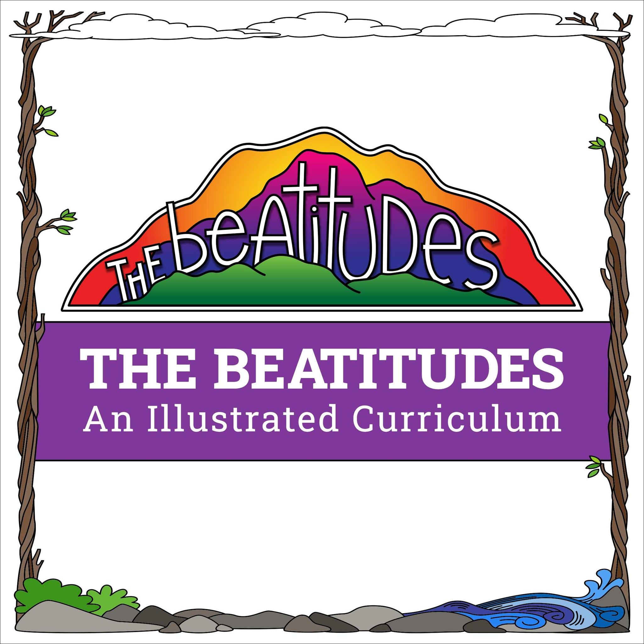 The Beatitudes: An Illustrated Curriculum
