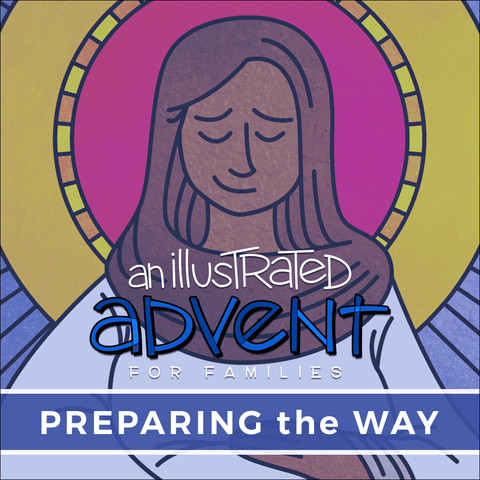An Illustrated Advent for Families: Preparing the Way