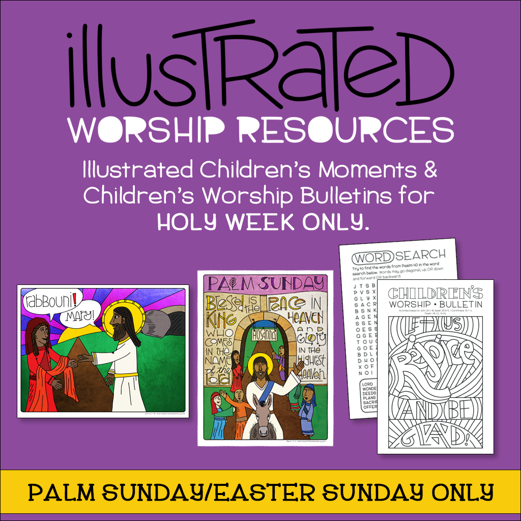 Illustrated children's moments and bulletins for Palm Sunday and Easter