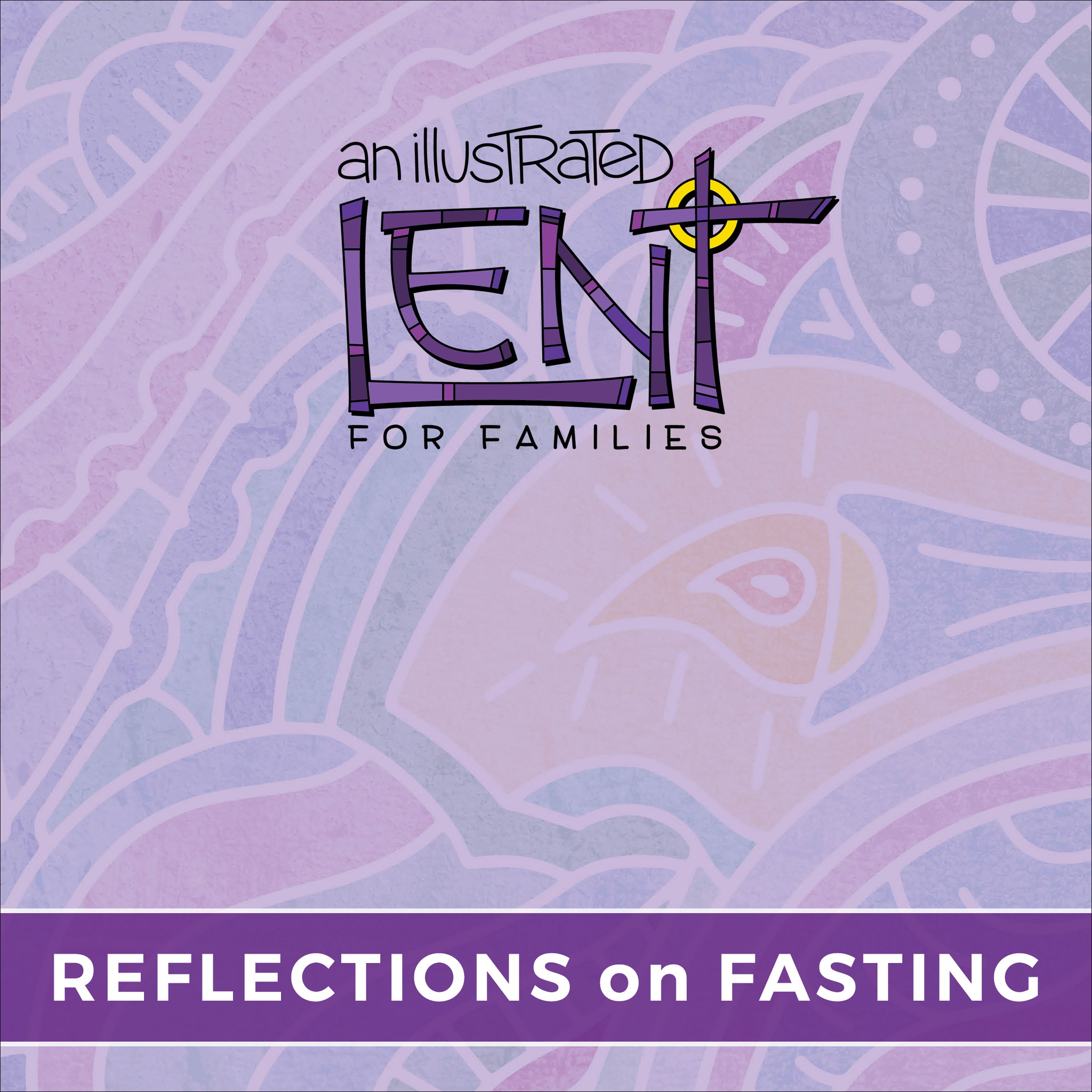 An Illustrated Lent for Families: Reflections on Fasting