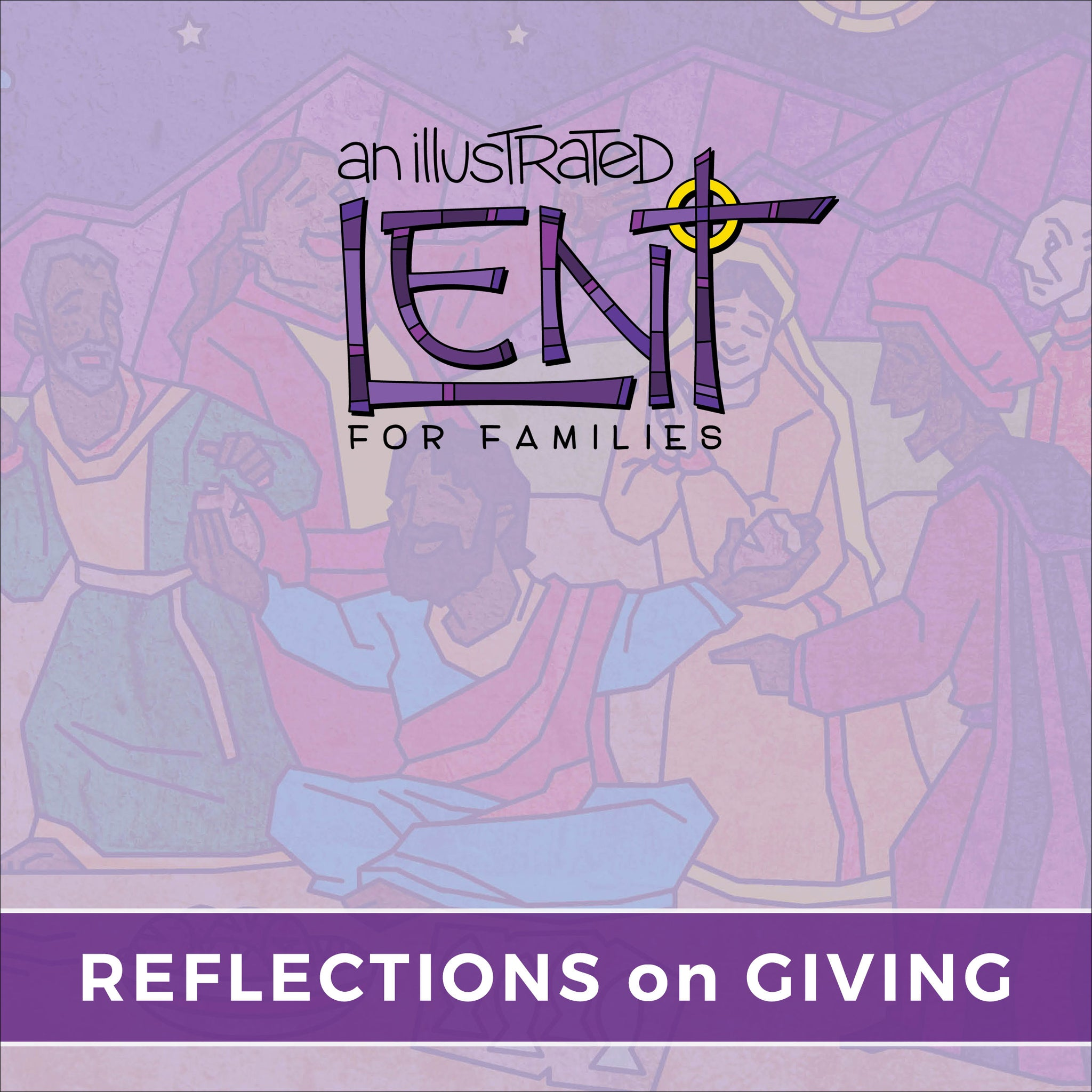 An Illustrated Lent for Families: Reflections on Giving
