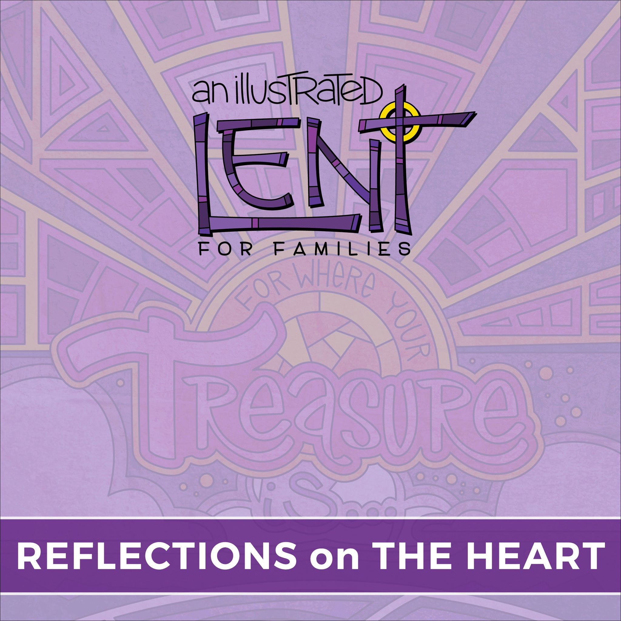 An Illustrated Lent for Families: Reflections on the Heart