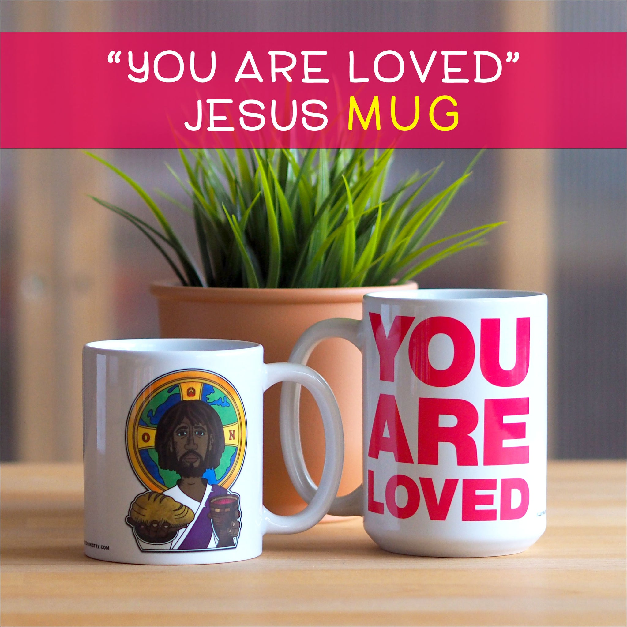 """You Are Loved"" Jesus Mug"