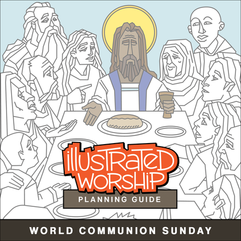 Illustrated Worship Planning Guide: World Communion Sunday