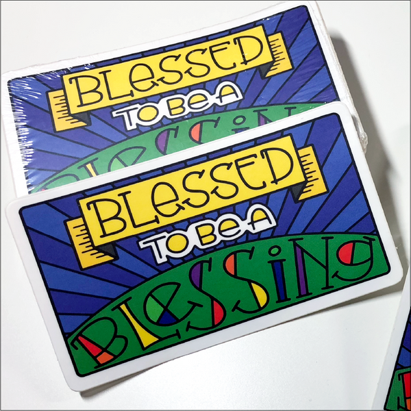 """Blessed to Be a Blessing"" Stickers"