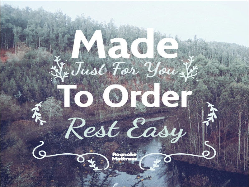 Made To Order Mattress Program, Roanoke Mattress 2811 Williamson Road Suite B, Roanoke, VA 24012
