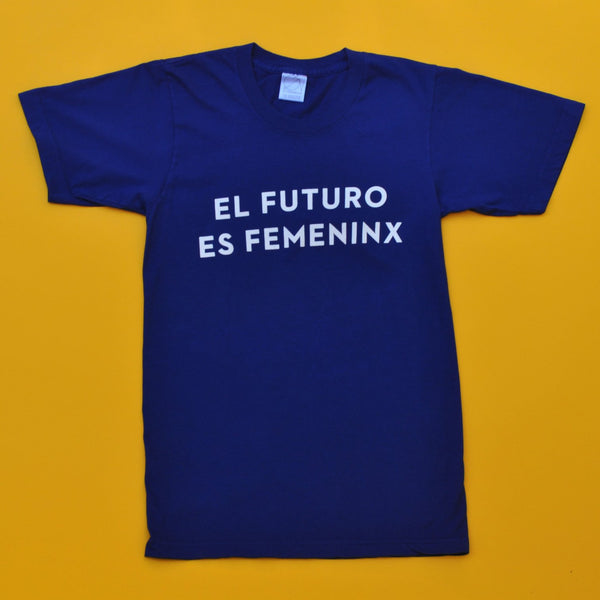 El Futuro Es Femeninx Tee by Otherwild