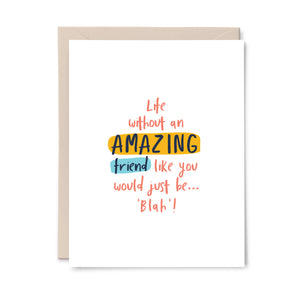 Amazing Friend Like You Card